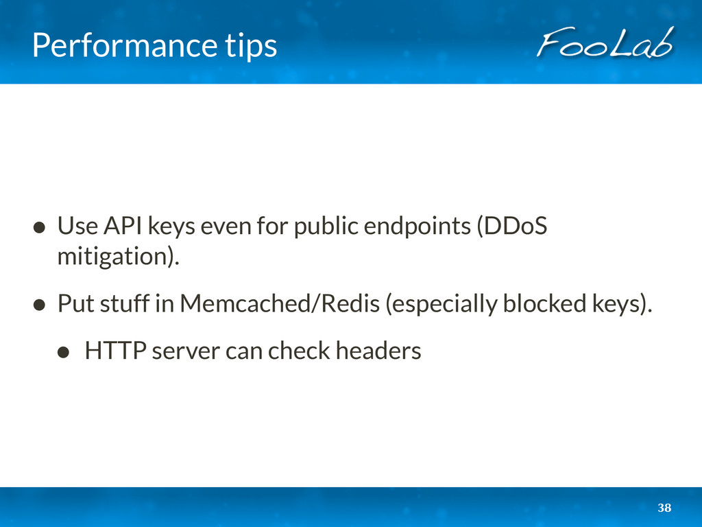 Performance tips • Use API keys even for public...