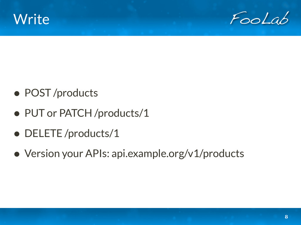 Write • POST /products • PUT or PATCH /products...