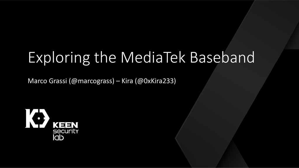 Exploring the MediaTek Baseband Marco Grassi (@...