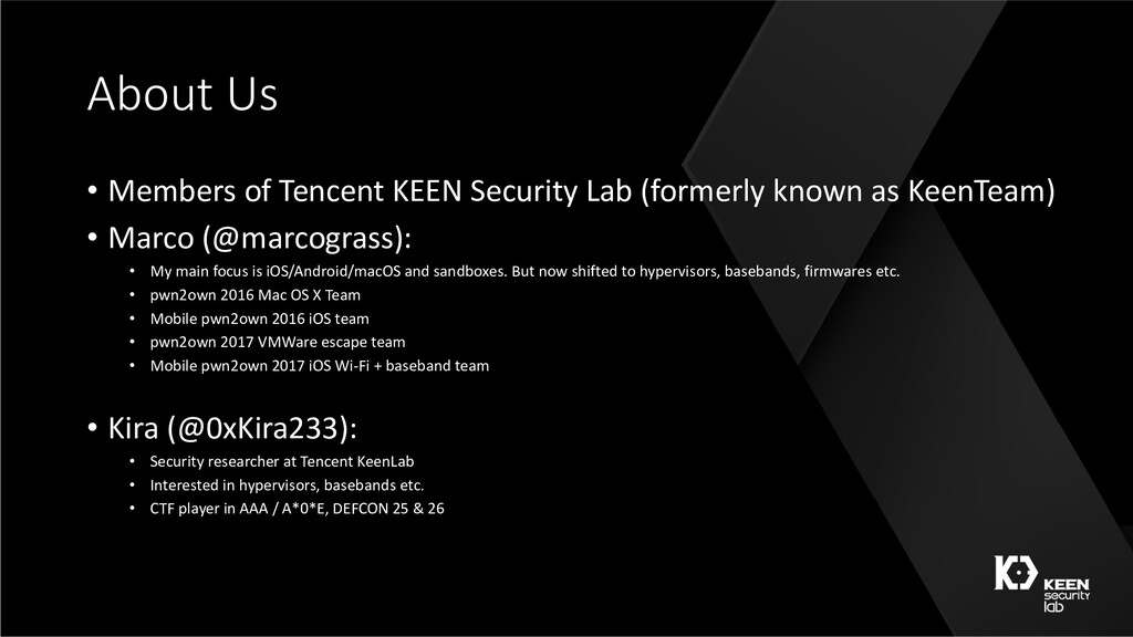 About Us • Members of Tencent KEEN Security Lab...