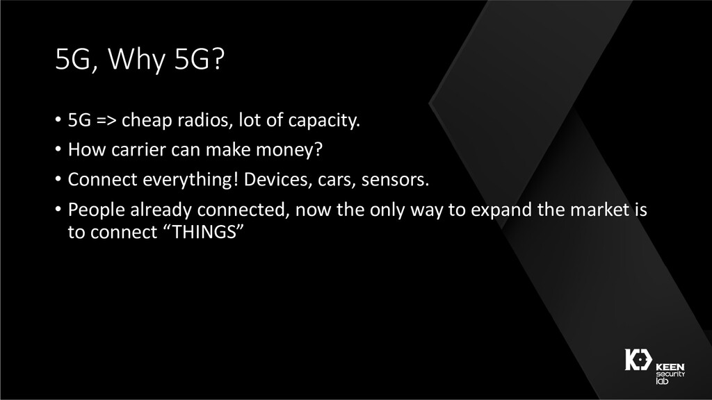 5G, Why 5G? • 5G => cheap radios, lot of capaci...