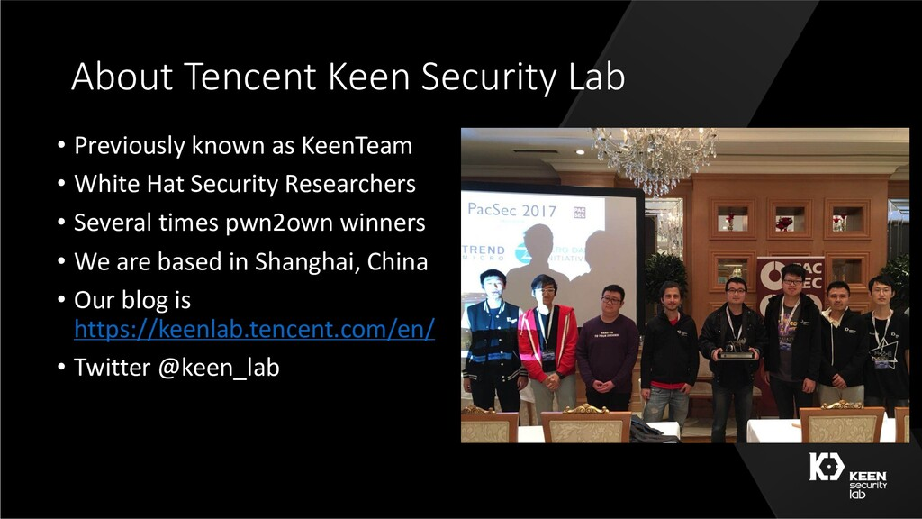 About Tencent Keen Security Lab • Previously kn...