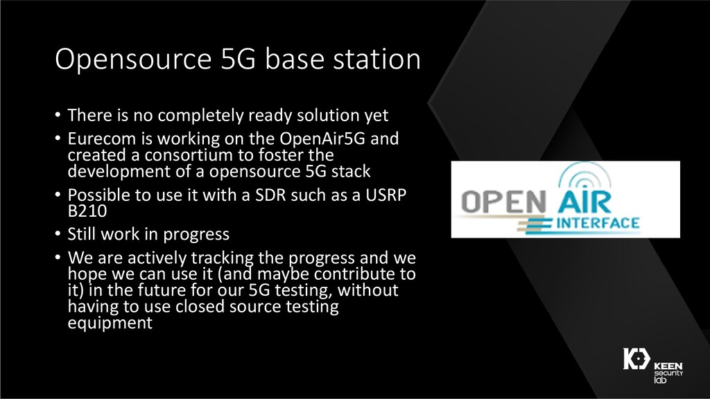 Opensource 5G base station • There is no comple...