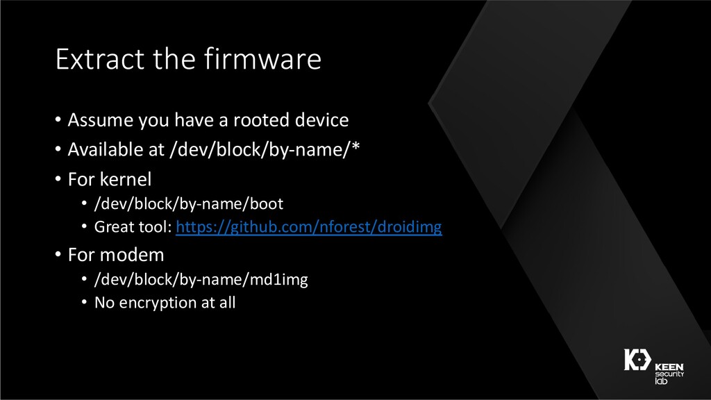 Extract the firmware • Assume you have a rooted...