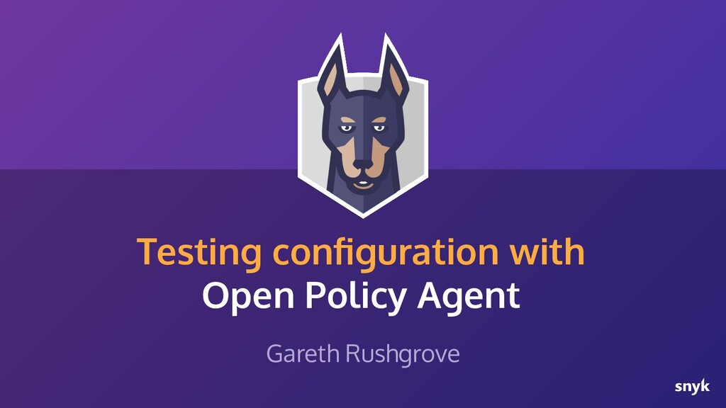 Testing configuration with Open Policy Agent Gar...