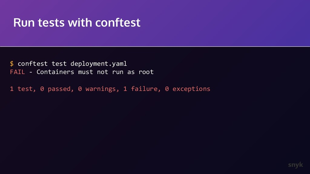Run tests with conftest $ conftest test deploym...