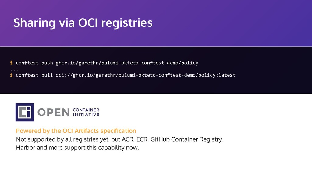 Sharing via OCI registries $ conftest push ghcr...
