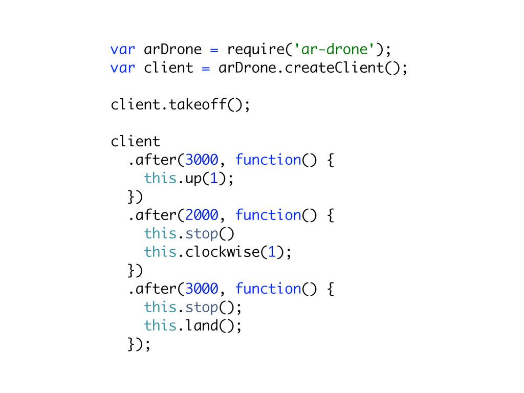 var arDrone = require('ar-drone'); var client ...