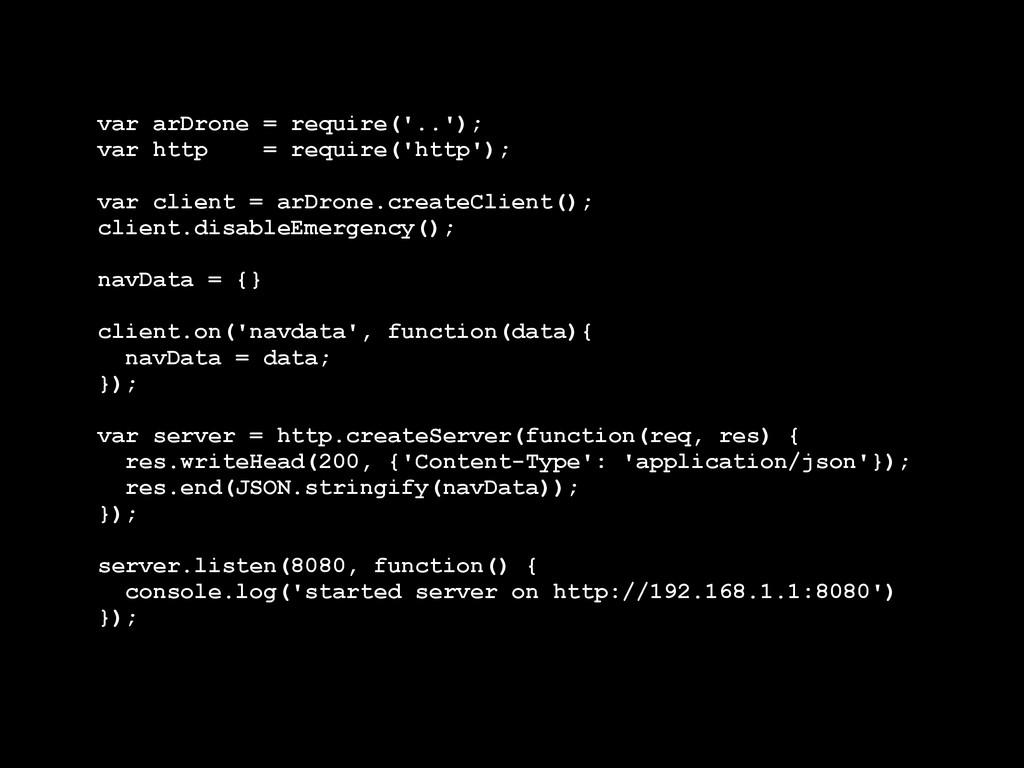var arDrone = require('..'); var http = require...