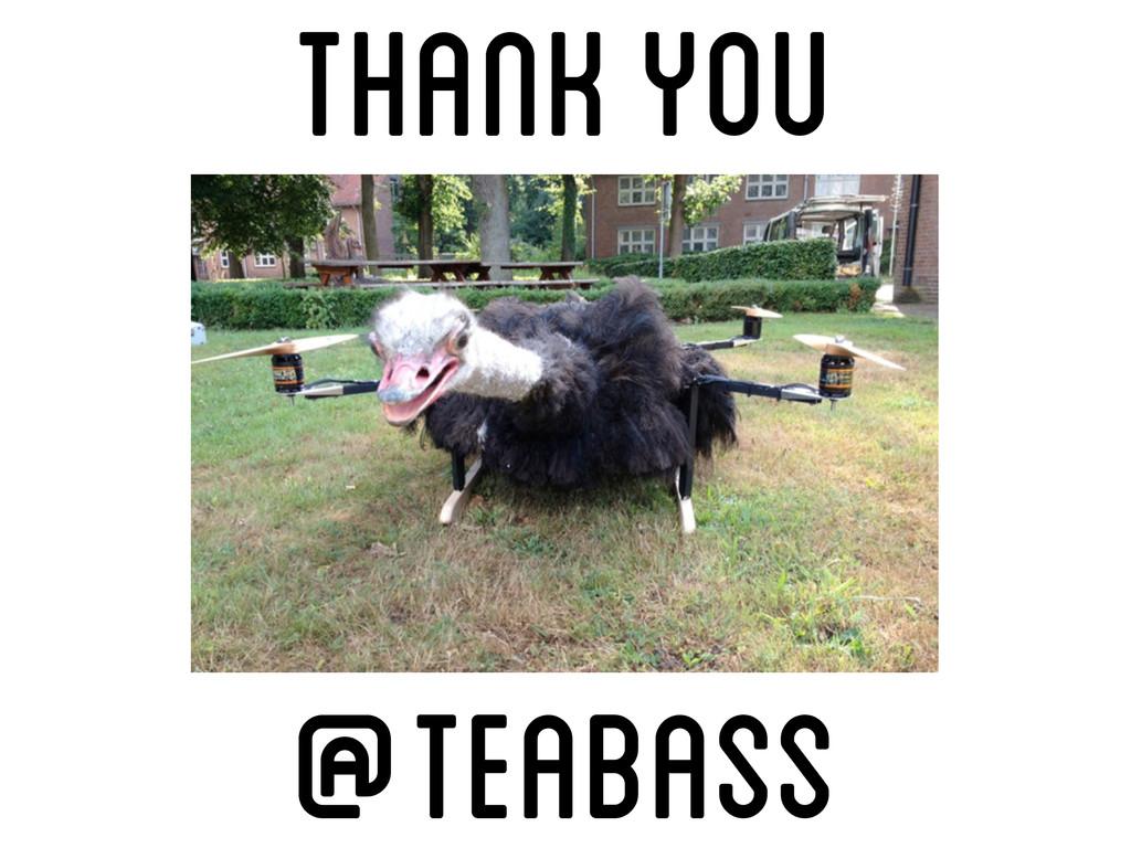 Thank You @teabass