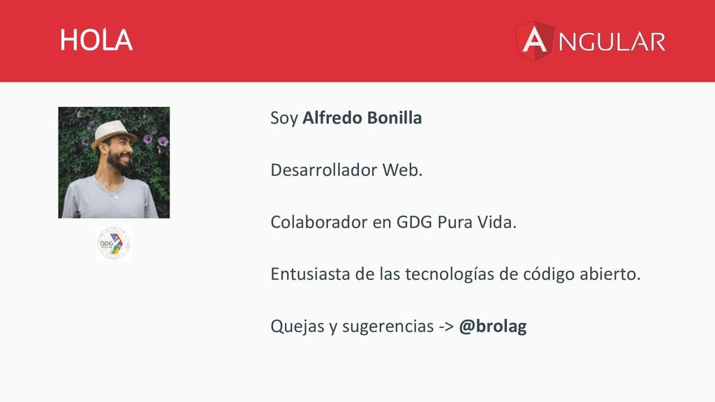 HOLA Soy Alfredo Bonilla Desarrollador Web. Col...