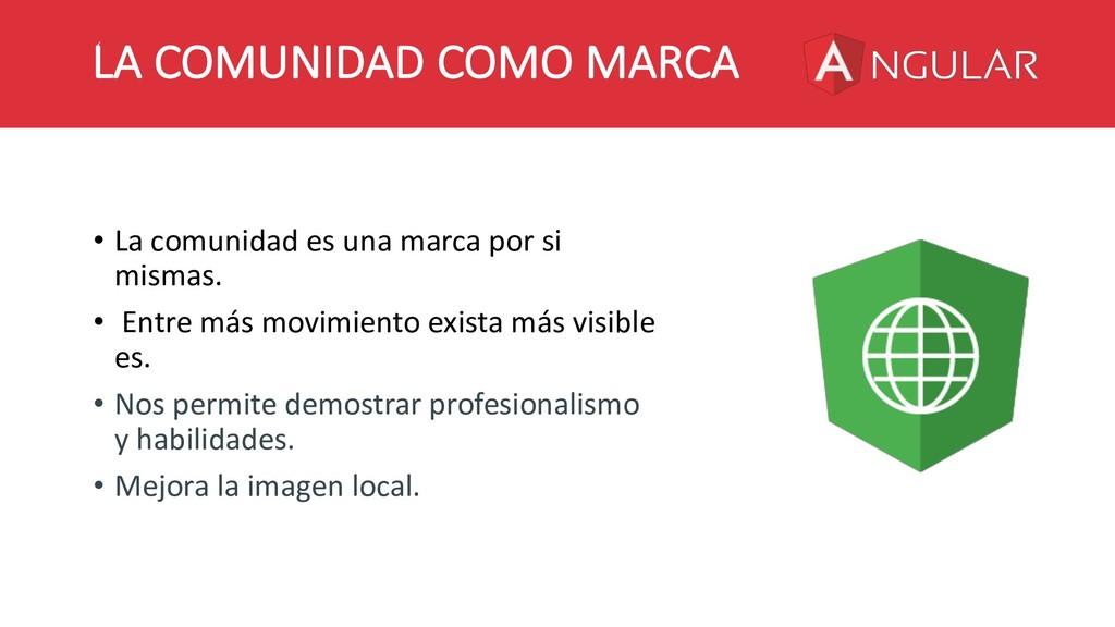 LA COMUNIDAD COMO MARCA • La comunidad es una m...