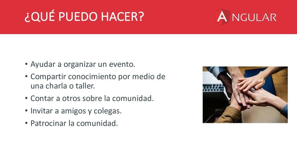 ¿QUÉ PUEDO HACER? • Ayudar a organizar un event...