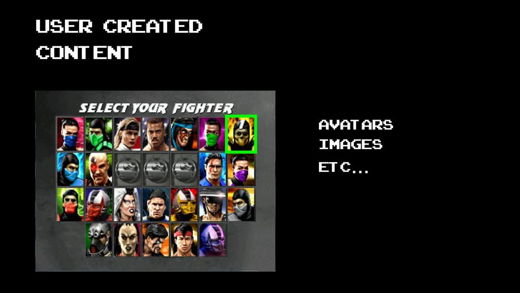 user created content avatars images etc...