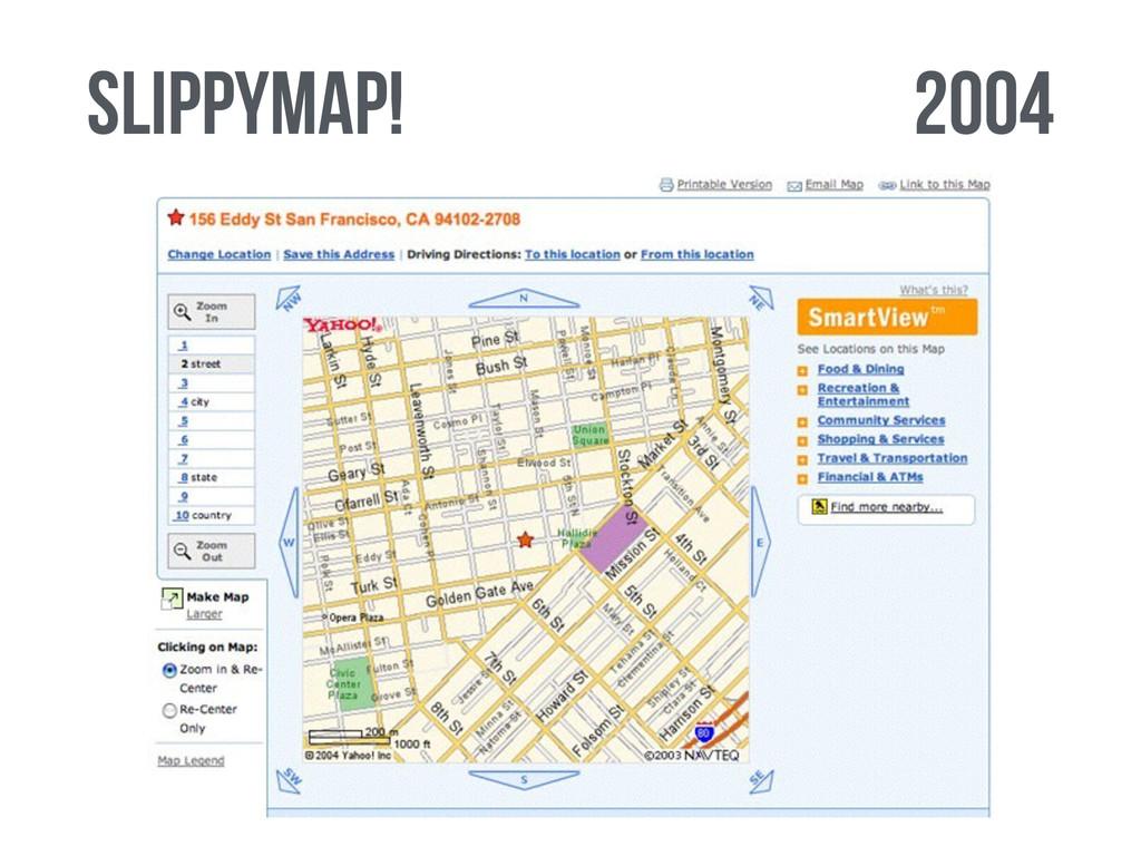 2004 SLippymap!