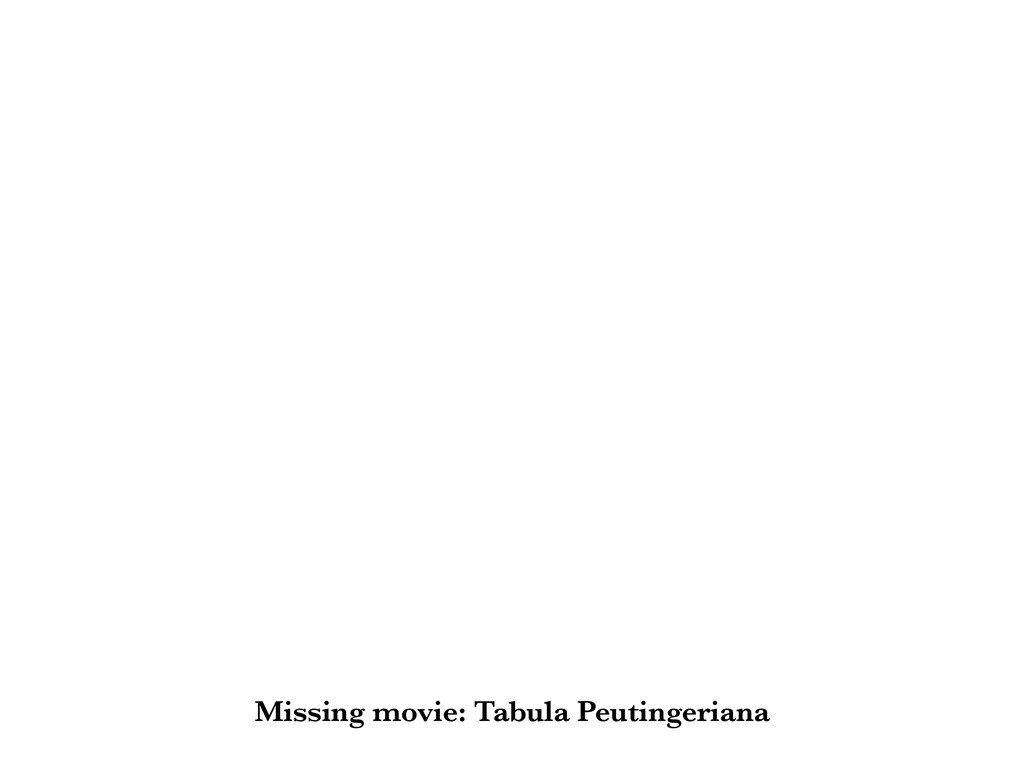 Missing movie: Tabula Peutingeriana