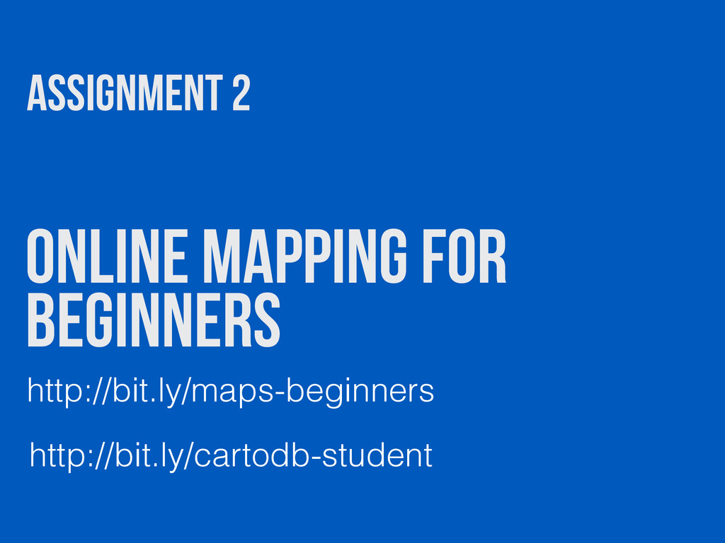 ONLINE MAPPING FOR BEGINNERS http://bit.ly/maps...