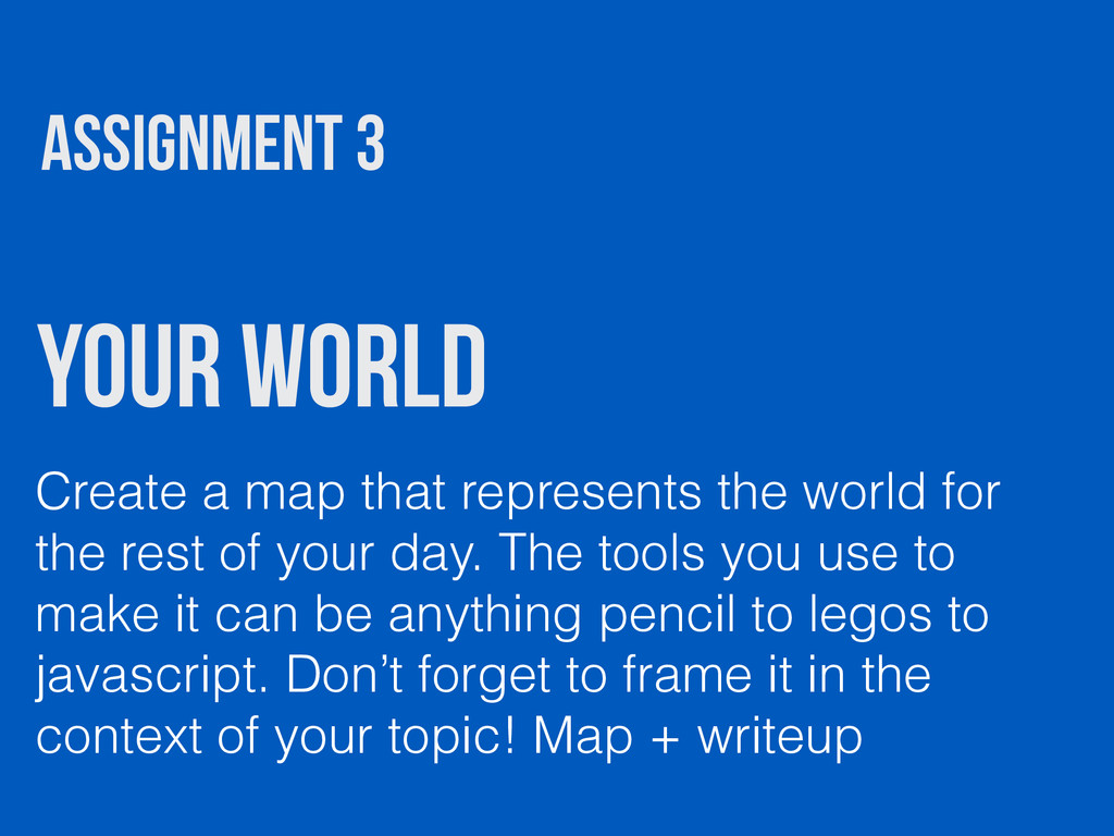 your world ASSIGNMENT 3 Create a map that repre...