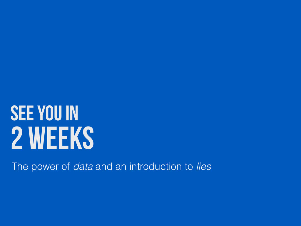 2 weeks See you in The power of data and an int...