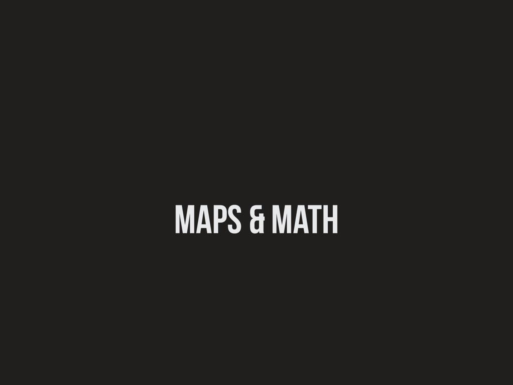 maps & math