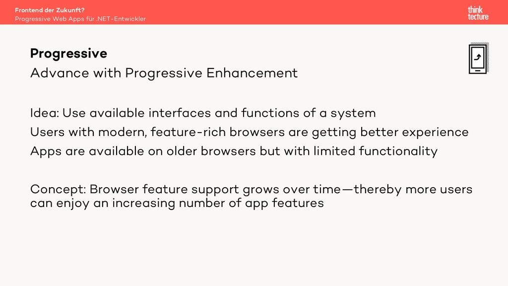 Advance with Progressive Enhancement Idea: Use ...