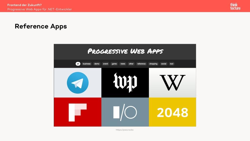 Reference Apps https://pwa.rocks Progressive We...