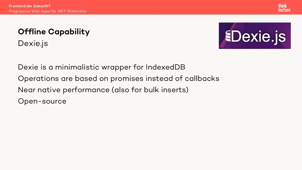 Dexie.js Dexie is a minimalistic wrapper for In...