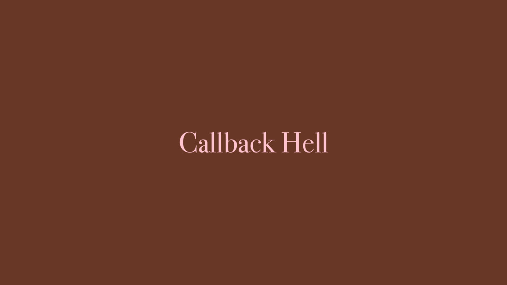 Callback Hell