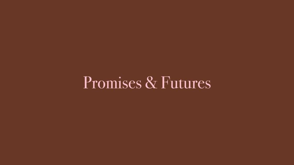 Promises & Futures