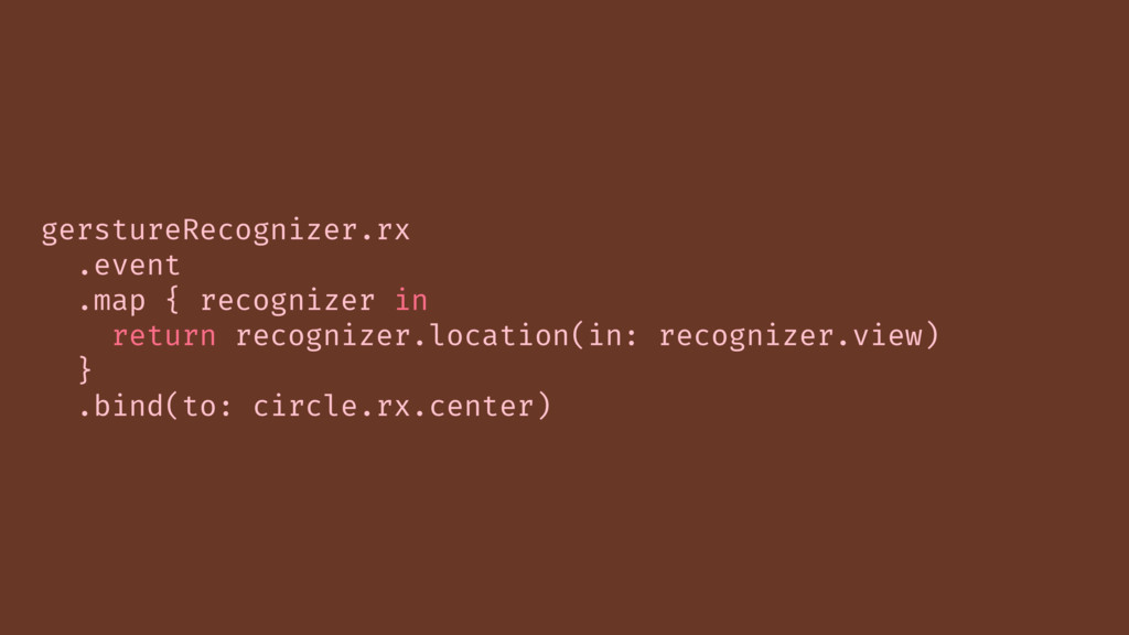 gerstureRecognizer.rx .event .map { recognizer ...
