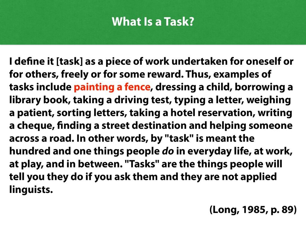 I de fi ne it [task] as a piece of work underta...