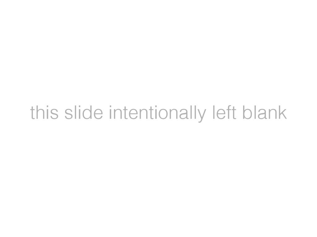 this slide intentionally left blank