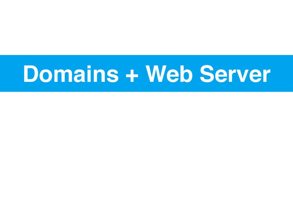Domains + Web Server