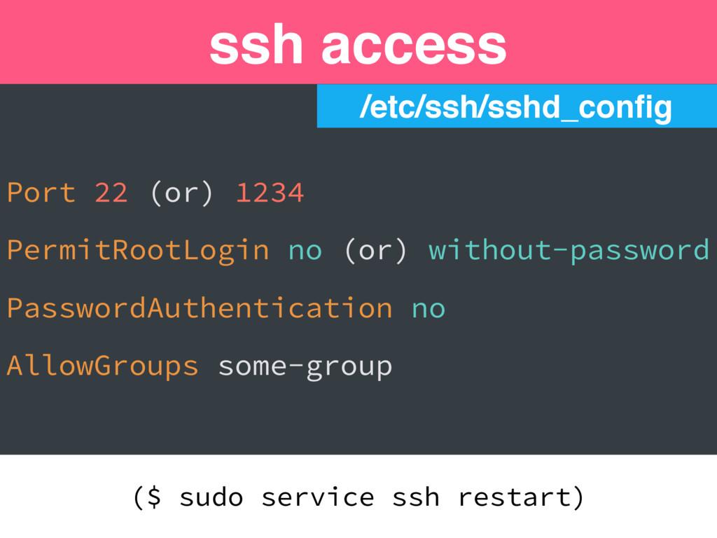/etc/ssh/sshd_config Port 22 (or) 1234 PermitRoo...