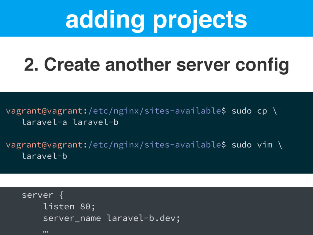 adding projects 2. Create another server config ...