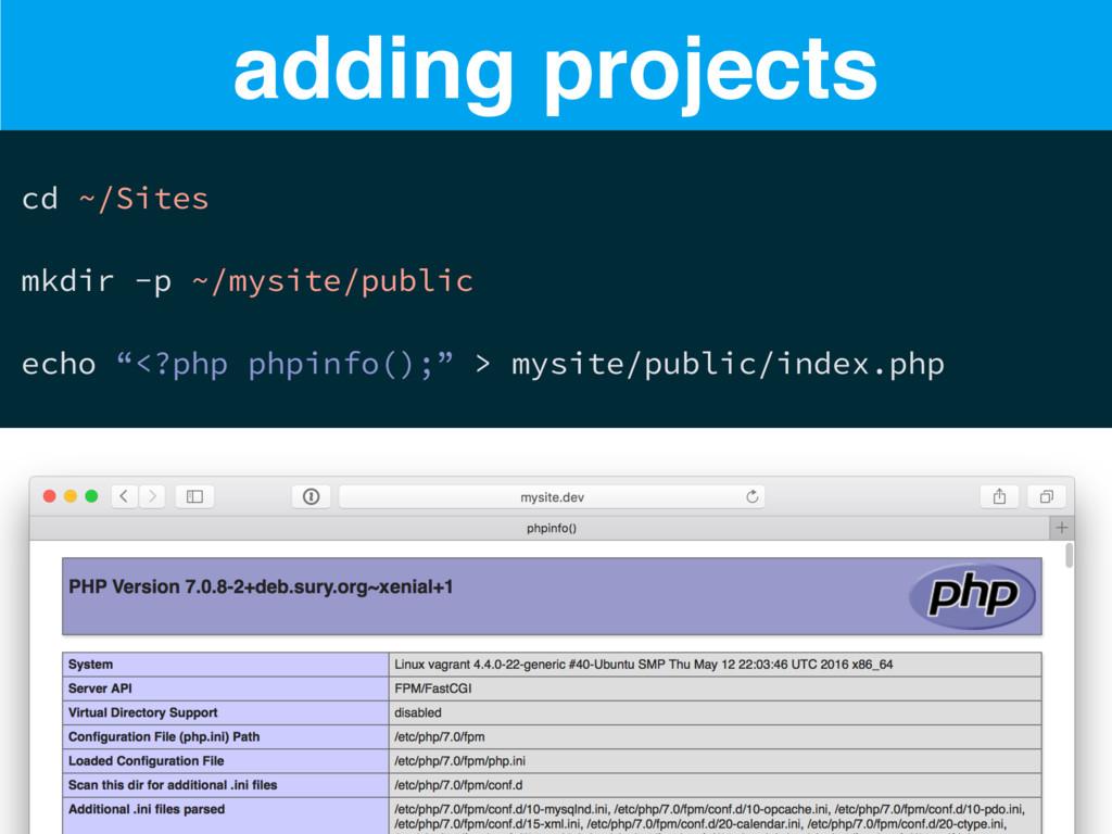 adding projects cd ~/Sites mkdir -p ~/mysite/pu...