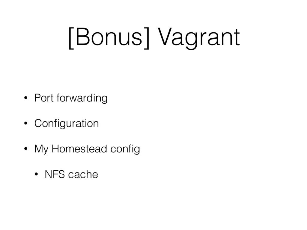 [Bonus] Vagrant • Port forwarding • Configuratio...