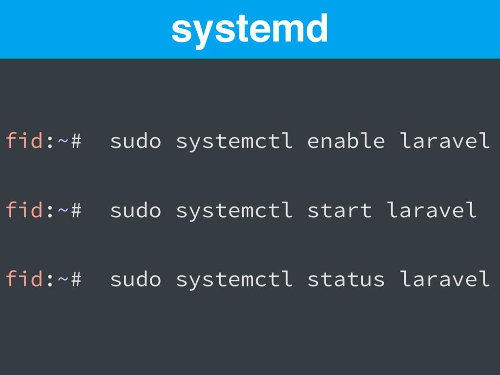 fid:~# sudo systemctl enable laravel fid:~# sud...