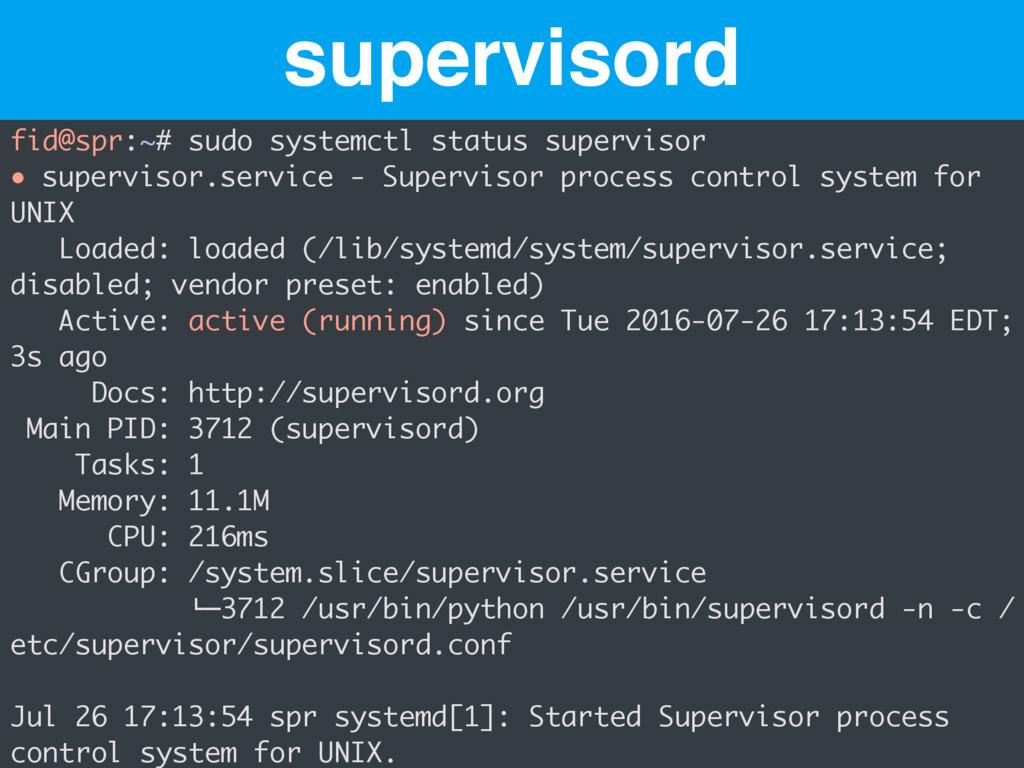 supervisord fid@spr:~# sudo systemctl status su...