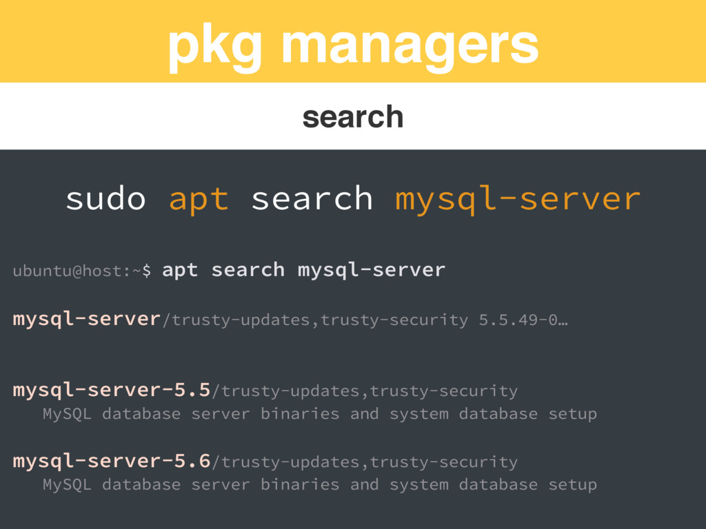 pkg managers search sudo apt search mysql-serve...