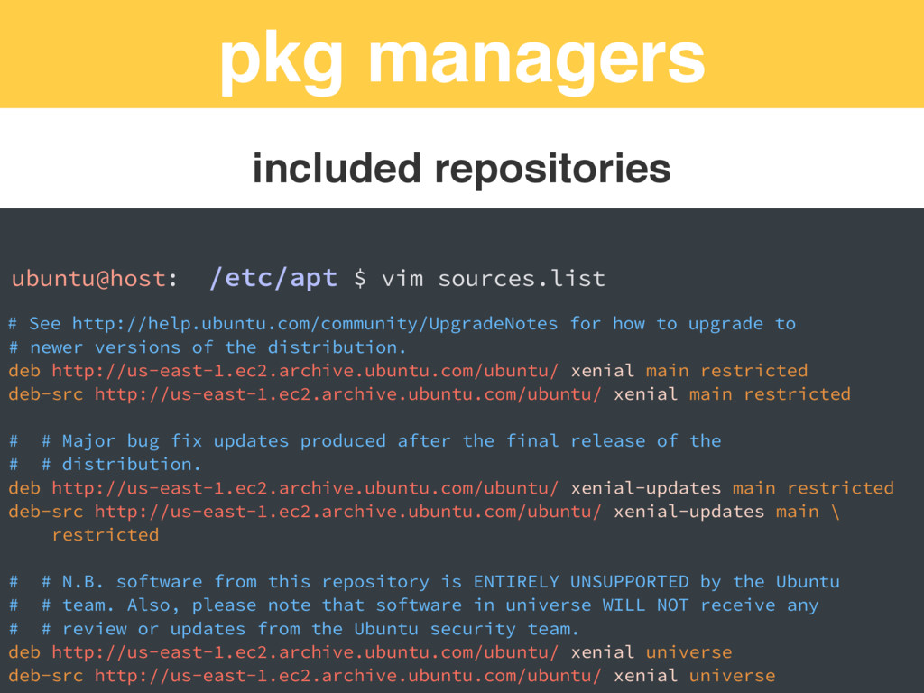 pkg managers ubuntu@host: /etc/apt $ vim source...