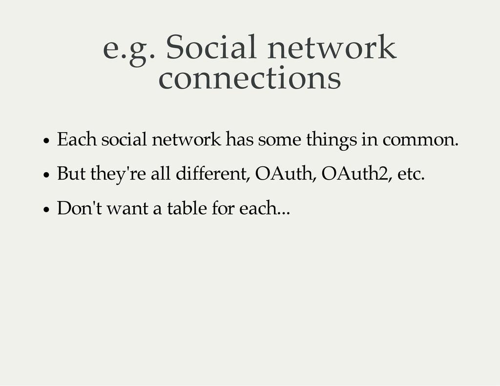 e.g. Social network connections Each social net...