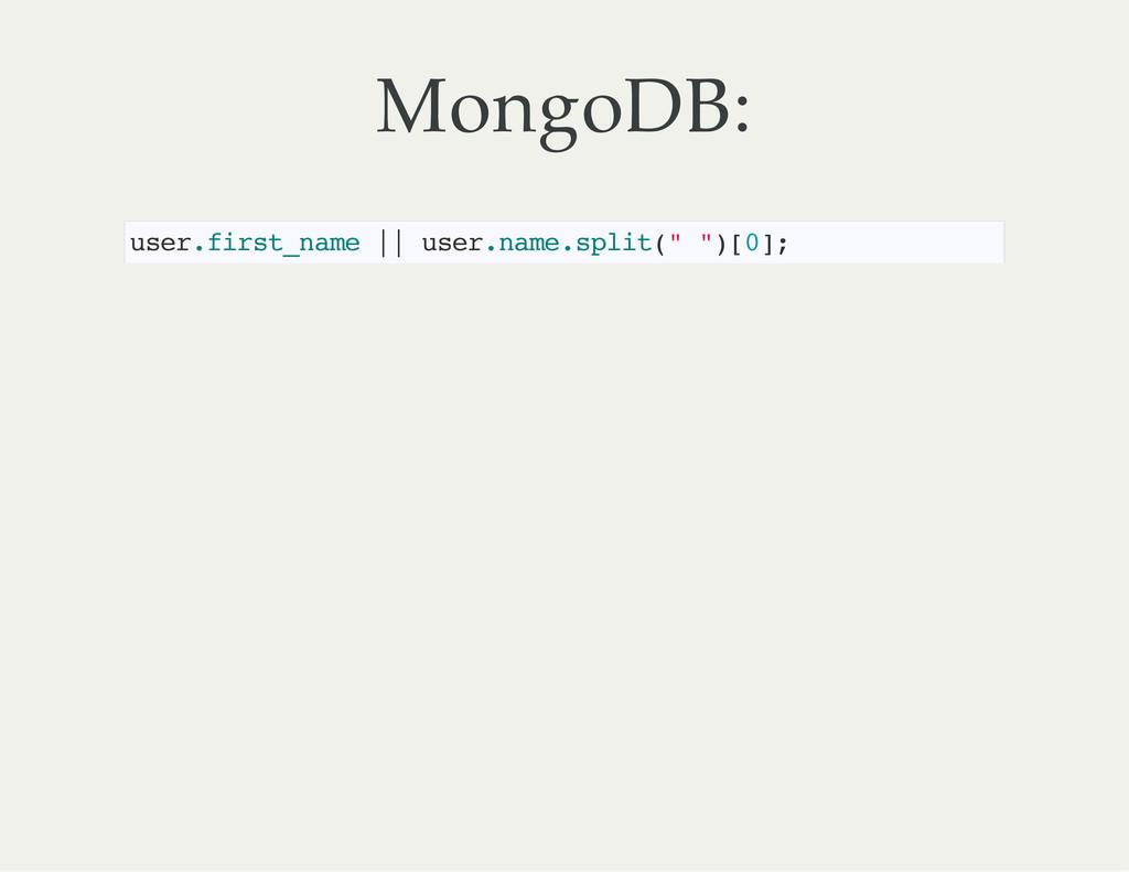 MongoDB: u s e r . f i r s t _ n a m e | | u s ...