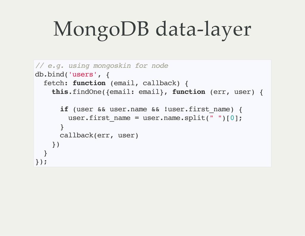 MongoDB data-layer / / e . g . u s i n g m o n ...