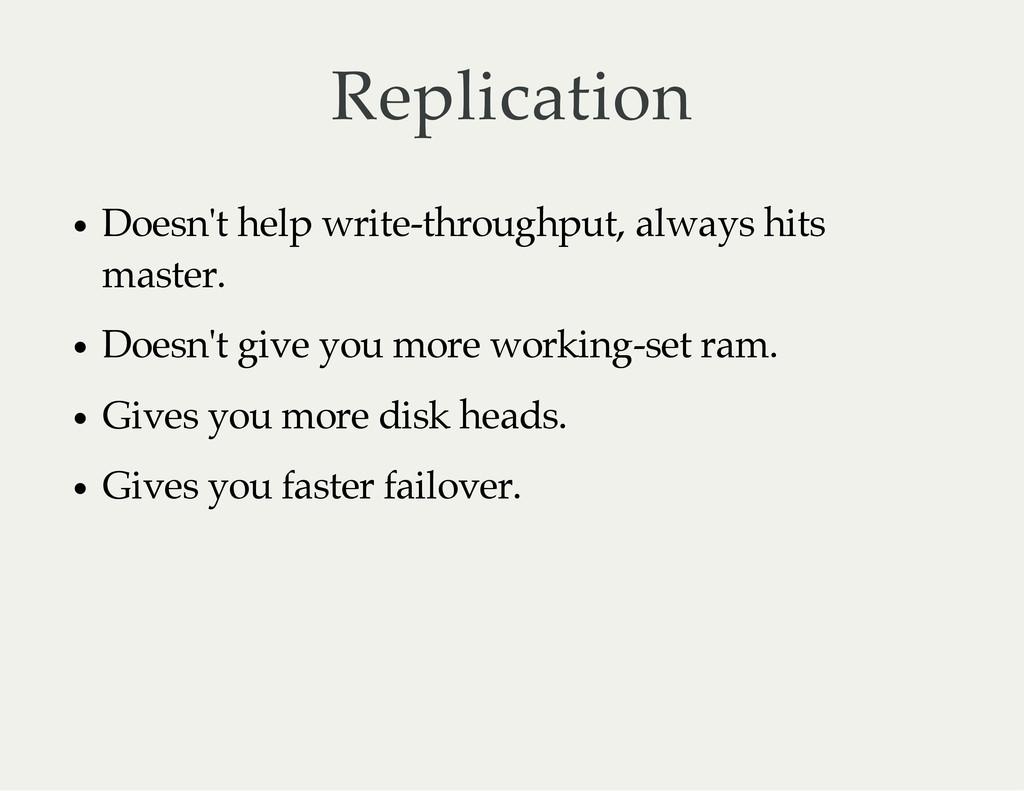 Replication Doesn't help write-throughput, alwa...