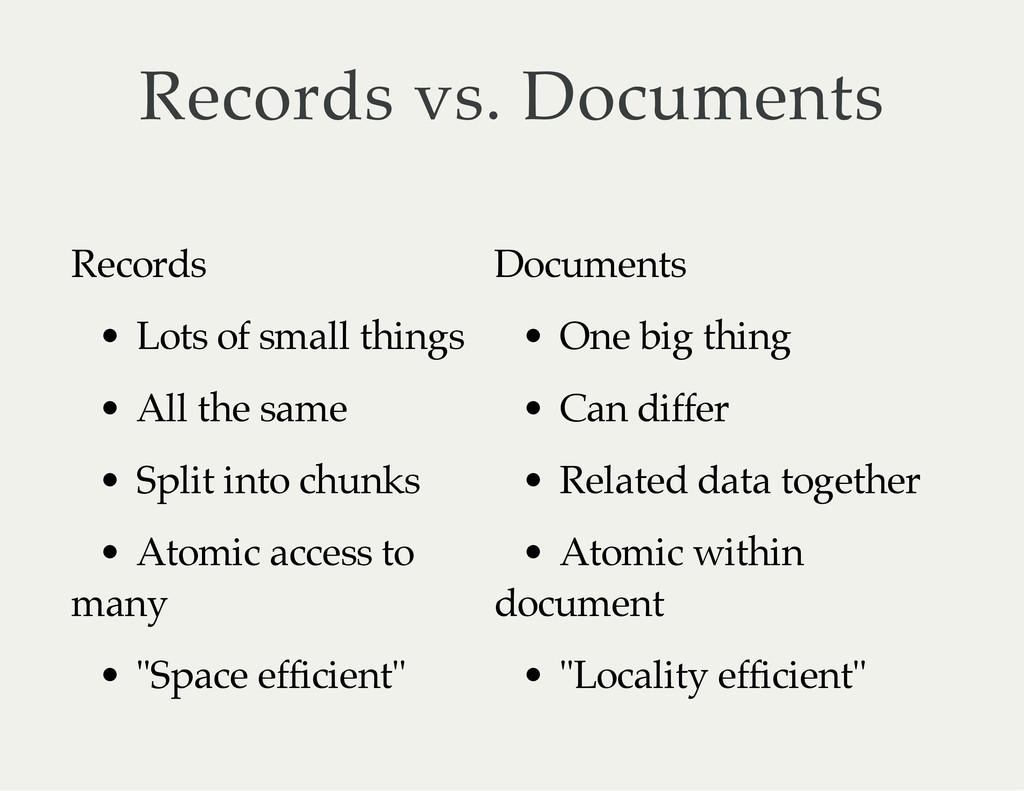 Records vs. Documents Records Documents • Lots ...