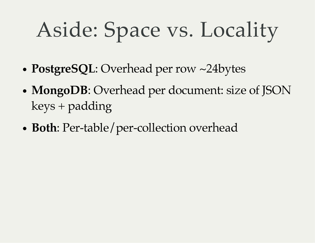 Aside: Space vs. Locality PostgreSQL: Overhead ...