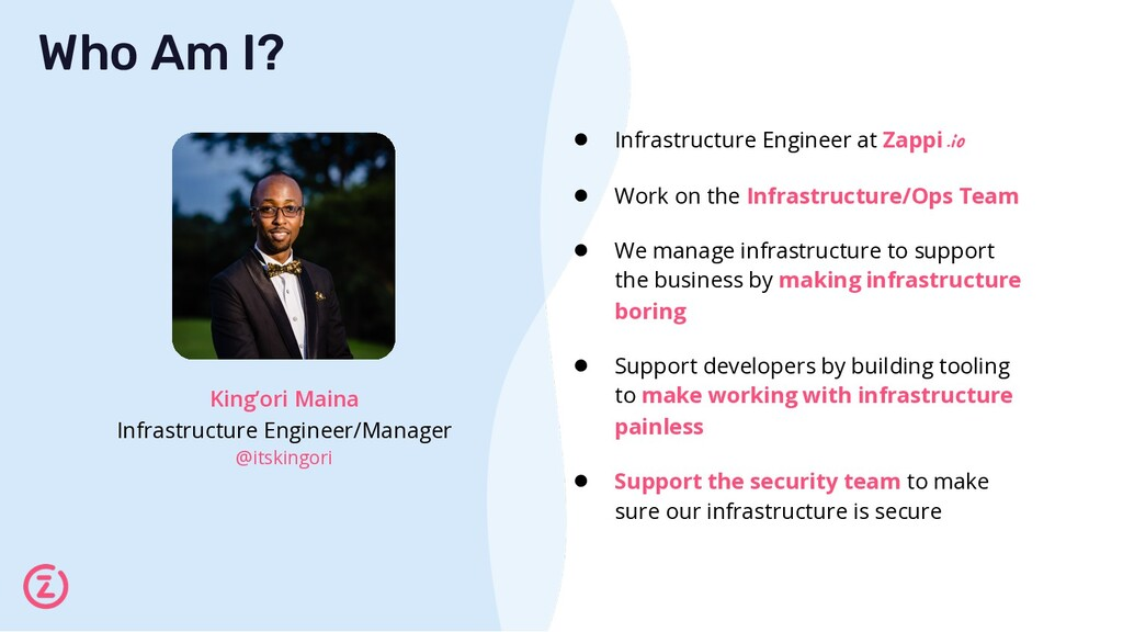 Who Am I? ● Infrastructure Engineer at Zappi ● ...