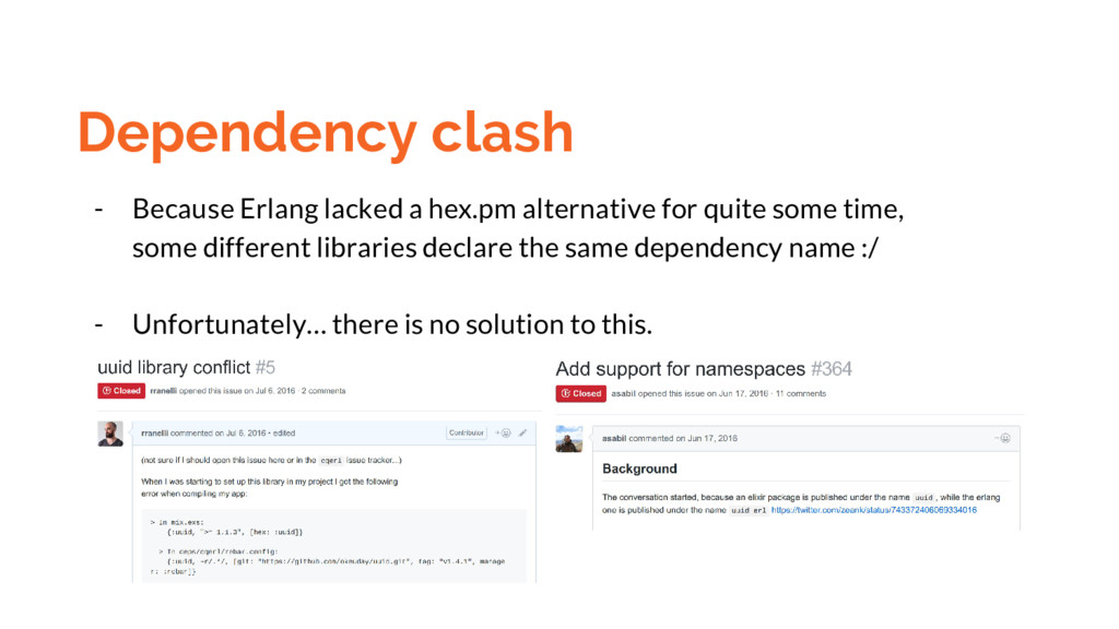Dependency clash - Because Erlang lacked a hex....