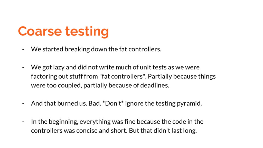 Coarse testing - We started breaking down the f...
